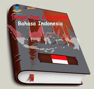 10 Pengertian Fungsi Dan Kedudukan Bahasa Indonesia
