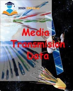10 Pokok Pengertian Media Transmisi Data