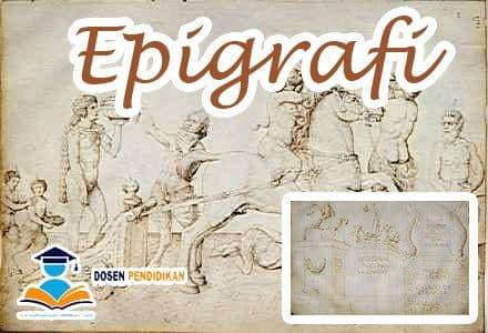Pengertian Dan 16 Para Ahli Perintis Epigrafi