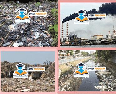Pengertian, Jenis, Pencemaran Lingkungan Dan Cara Penanggulanganya