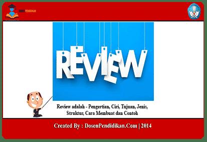 Review Adalah Tujuan Jenis Struktur Cara Membuat Contoh