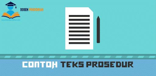 22 Contoh Teks Prosedur Sederhana, Kompleks dan Protokol