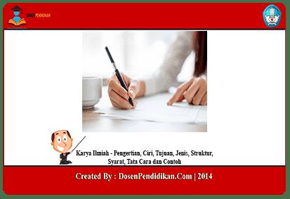 Karya Ilmiah Ciri Tujuan Jenis Struktur Dan Contoh